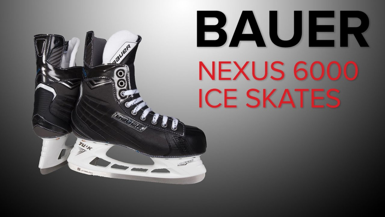 bauer nexus 6000 skates review