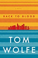 tom wolfe back to blood review